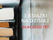 3 książki na dzisiaj