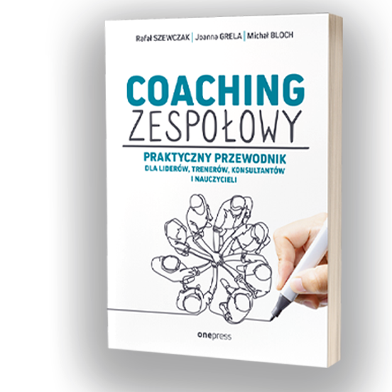 """Książka """"Coaching zespołowy"""" Joanna Grela"""